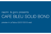 2/27/2013 WORKSHOP at Le Tabou:naomi & goro presents CAFÉ BLEU SOLID BOND